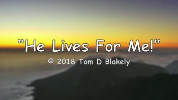 He Lives For Me!