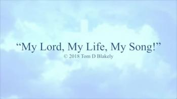 My Lord, My Life, My Song!