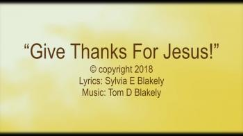 Give Thanks For Jesus!
