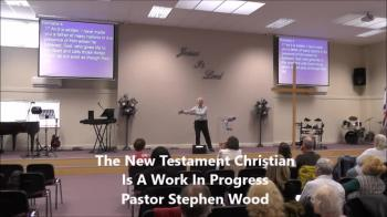 The New Testament Christian is a Work In Progress