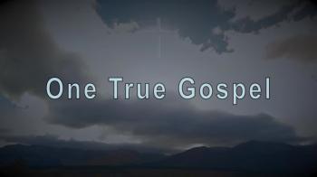One True Gospel