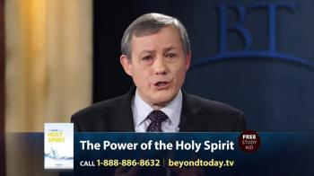 Beyond Today -- Pentecost: Your Need for the Holy Spirit
