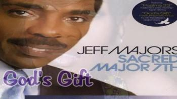 Jeff Majors (Featuring Kelly Price) - GOD's Gift