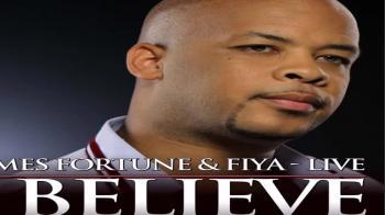 James Fortune & FIYA - I Believe