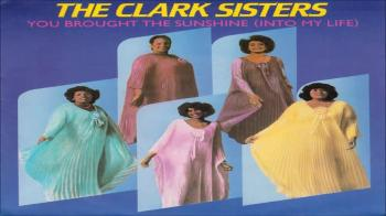 The Clark Sisters - You Brought The Sunshine