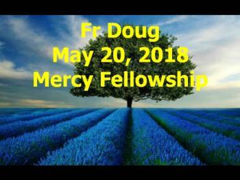 Fr Doug May 20 2018