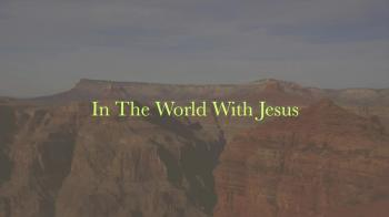 In The World With Jesus