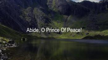 Abide, O Prince Of Peace!