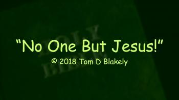 No One But Jesus!