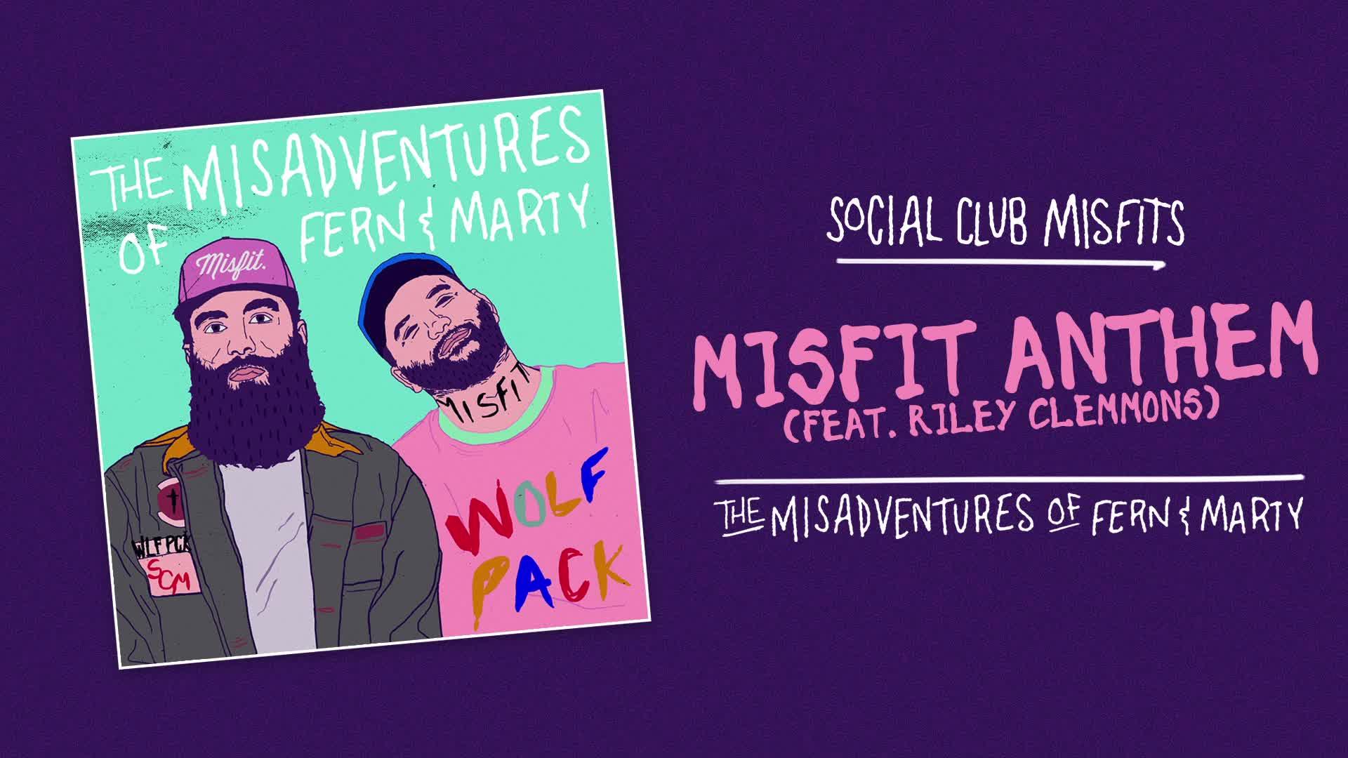 Social Club Misfits - Misfit Anthem