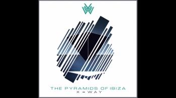 X-Way - The Pyramids of Ibiza (Original Mix)