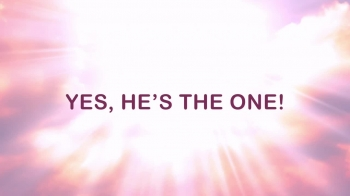 Yes, He's The One!