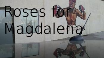 Roses for Magdalena: Trailer 4