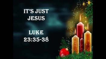 Luke 23:35-38 - Sermon Videos