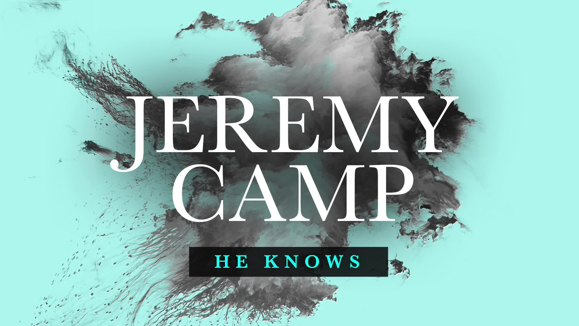 Jeremy Camp - He Knows