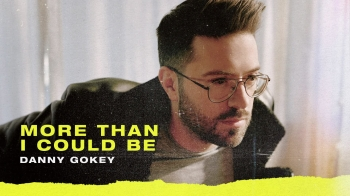 Danny Gokey - More Than I Could Be