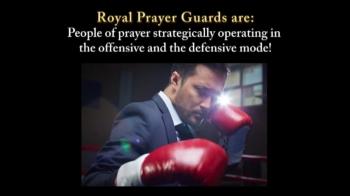 Advance God's kingdom through effective prayer! Become a Royal Prayer Guard!