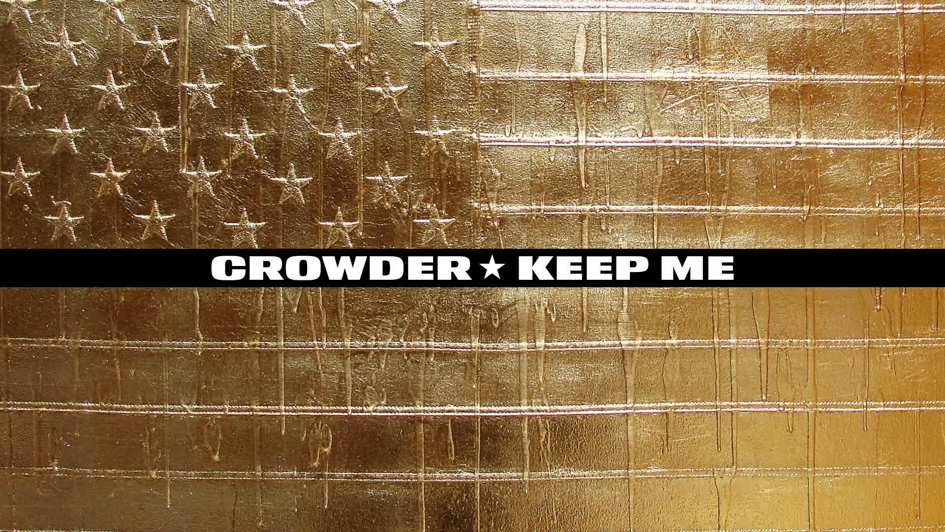 Crowder - Keep Me