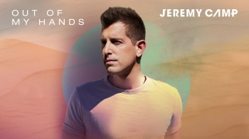 Jeremy Camp - Out Of My Hands