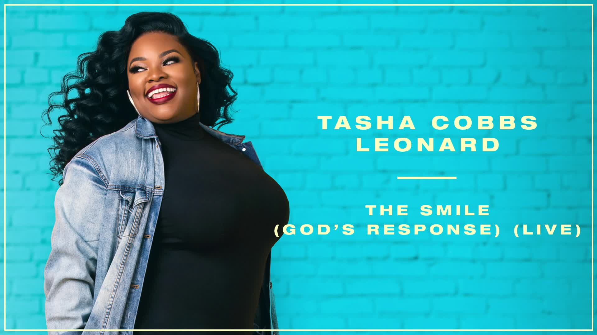 Tasha Cobbs Leonard - The Smile (God's Response)