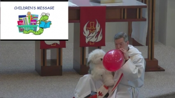 2020 May 31 Childrens Message: Bob the Shepherd Dog  Learns about Pentecost