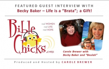 🎵🎤🐥 'Life is a Gift' - Bible Chicks with Carole Brewer and Guest, Becky Baker