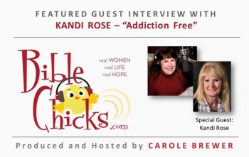 🎵🎤🐥 'Addiction Free' - Bible Chicks with Carole Brewer and Guest, Kandi Rose
