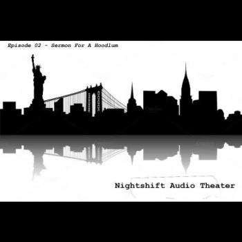 Nightshift Audio Theater Episode 02  Sermon For A Hoodlum