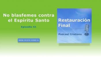 No blasfemes contra el Espíritu Santo  (n° 61)