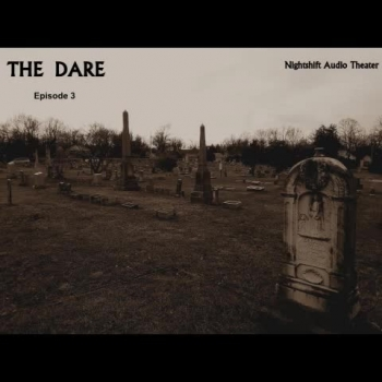 Nightshift Audio Theater Episode 03 - 'The Dare'