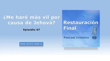 ¿Me haré más vil por causa de Jehová? (N° 67)