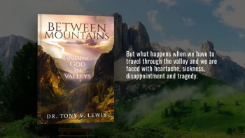 "Between Mountains ""Finding God In Valleys"""