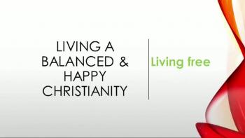 Living a Balanced Christian Life