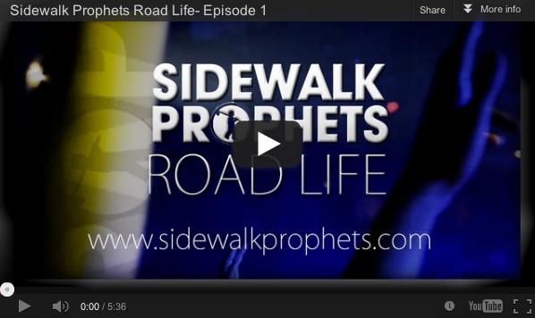 Sidewalk Prophets  Road Life  New Video Series   Christian Concert Alerts
