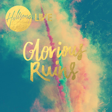 hillsong-live-glorious-ruins