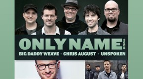 "BIG DADDY WEAVE PREPARES TO LAUNCH ""THE ONLY NAME TOUR"" ON SEPTEMBER 13"