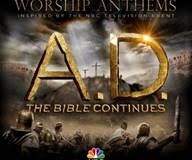 INTEGRITY MUSIC ANNOUNCES MARCH 3 RELEASE FOR WORSHIP ANTHEMS INSPIRED BY THE EPIC TV EVENT, A.D. THE BIBLE CONTINUES