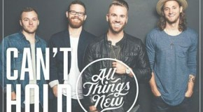 ALL THINGS NEW SET TO RELEASE NEW ALBUM – THE GOOD NEWS – SEPTEMBER 25