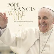 PopeFrancisWakeUp