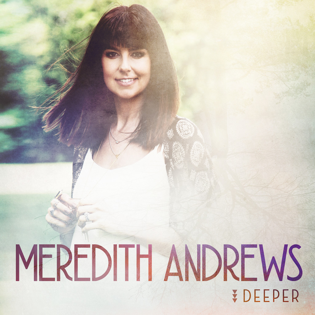Meredith Andrews_Deeper_Standard Edition_Album Cover copy