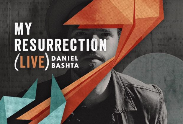 daniel bashta my resurrection