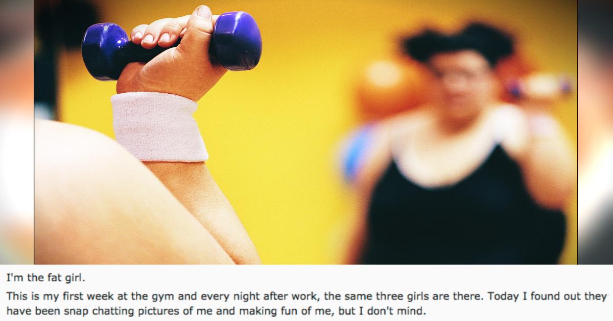 3 Girls Used Snapchat To Fat-Shame 'Fat Girl' Exercising At Gym