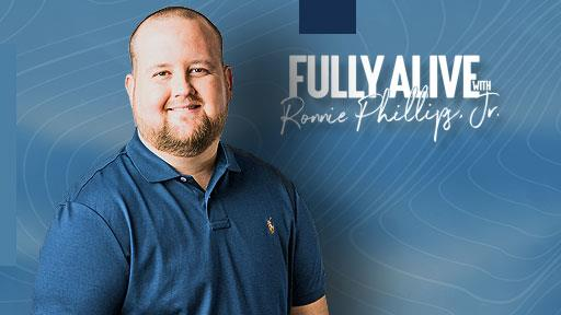 Fully Alive with Ronnie Phillips Jr. with Ronnie Phillips Jr.