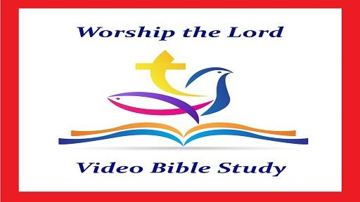 Worship the Lord Bible Study with Wayne Lampe
