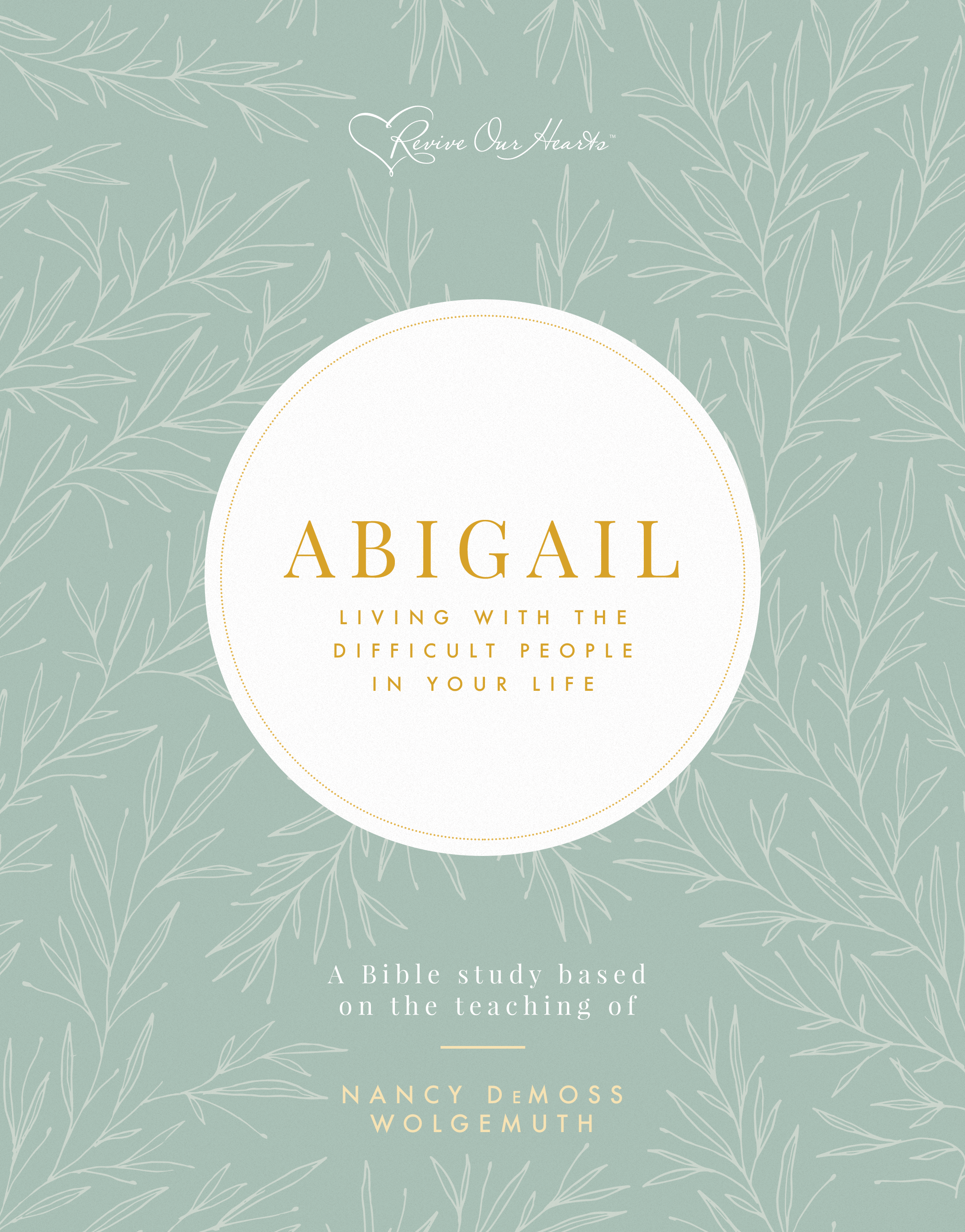 Abigail: Living with the Difficult People in Your Life
