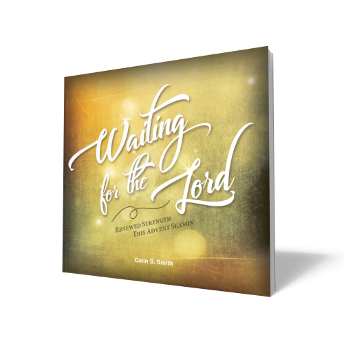 Waiting for the Lord Advent Devotional by Colin Smith