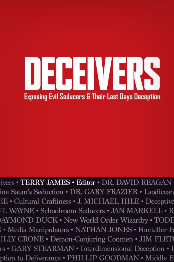 Deceivers: Exposing Evil Seducers and Their Last Days Deception – Book