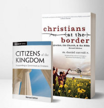 Christians at the Border & Citizens of the Kingdom