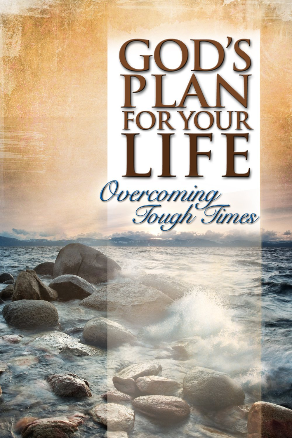 God's Plan for Your Life: Overcoming Tough Times