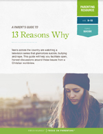 "Parent's Guide to ""13 Reasons Why"""